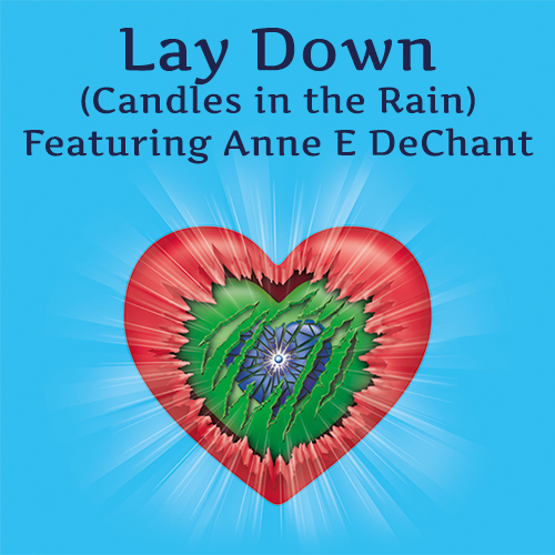 Lay Down (Candles in the Rain) Featuring Anne E DeChant