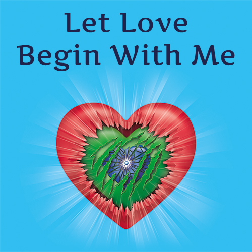 Let Love Begin With Me